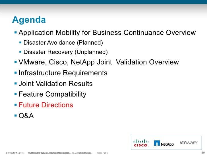 Agenda <ul><li>Application Mobility for Business Continuance Overview </li></ul><ul><ul><li>Disaster Avoidance (Planned) <...