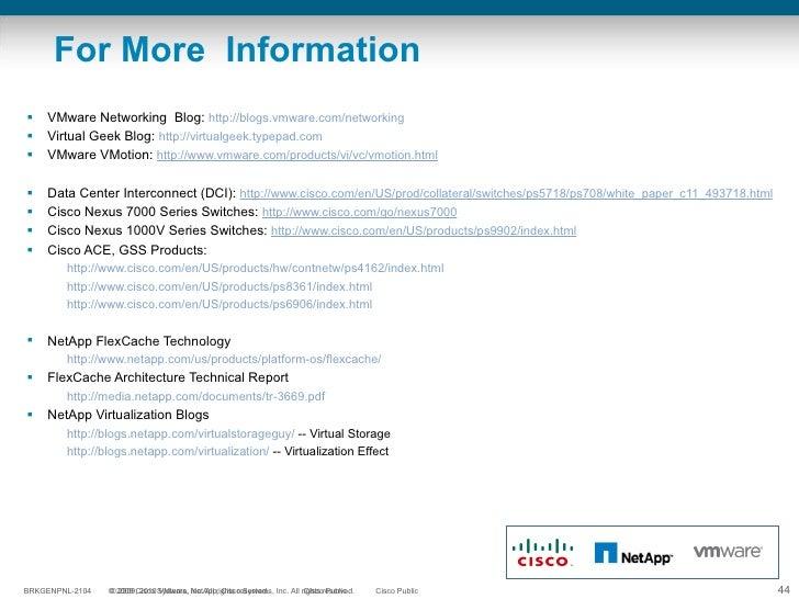 For More  Information <ul><li>VMware Networking  Blog:  http://blogs.vmware.com/networking </li></ul><ul><li>Virtual Geek ...
