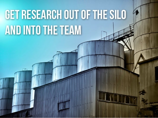get research out of the silo and into the team