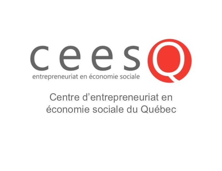 Centre d'entrepreneuriat enéconomie sociale du Québec