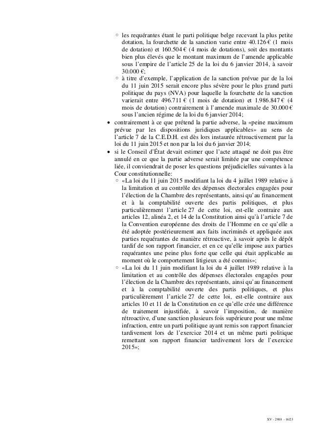 XV - 2988 - 16/23 ◦ les requérantes étant le parti politique belge recevant la plus petite dotation, la fourchette de la s...