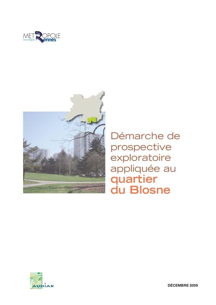 Démarche deprospectiveexploratoireappliquée auquartierdu Blosne         DÉCEMBRE 2009