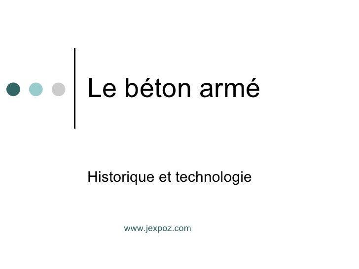 Le béton armé Historique et technologie www.jexpoz.com