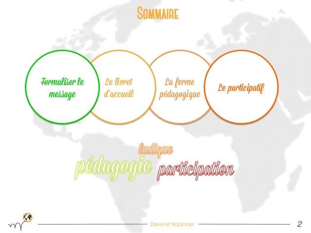 Accroitre la dimmension pédagogique, by Hopineo Slide 2