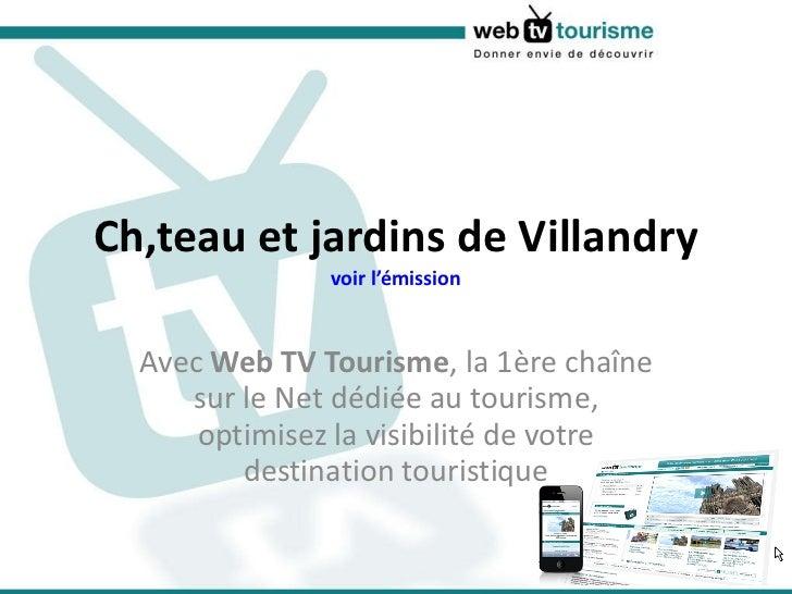 Château et jardins de Villandry voir l'émission Avec  Web TV Tourisme , la 1ère chaîne sur le Net dédiée au tourisme, opti...