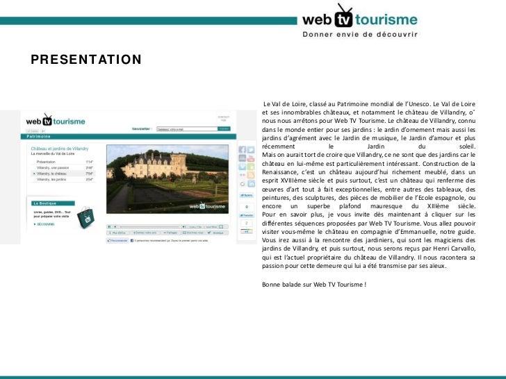 PRESENTATION <ul><li>  Le Val de Loire, classé au Patrimoine mondial de l'Unesco. Le Val de Loire et ses innombrables chât...