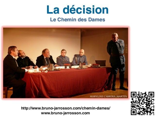 La décision Le Chemin des Dames http://www.bruno-‐jarrosson.com/chemin-‐dames/   www.bruno-‐jarrosson.com