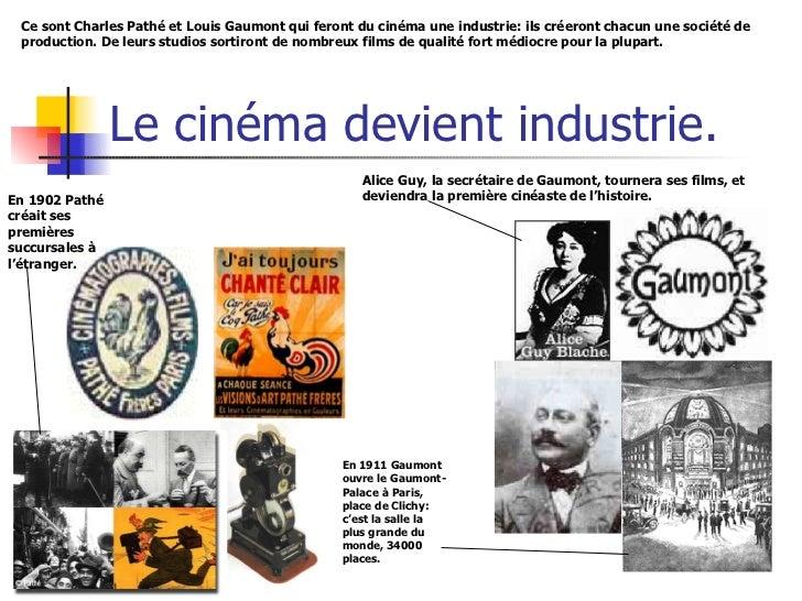 Le cinéma devient industrie. Ce sont Charles Pathé et Louis Gaumont qui feront du cinéma une industrie: ils créeront chacu...
