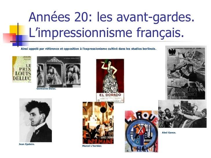 Années 20: les avant-gardes. L'impressionnisme français. Ainsi appelé par référence et opposition à l'expressionisme culti...