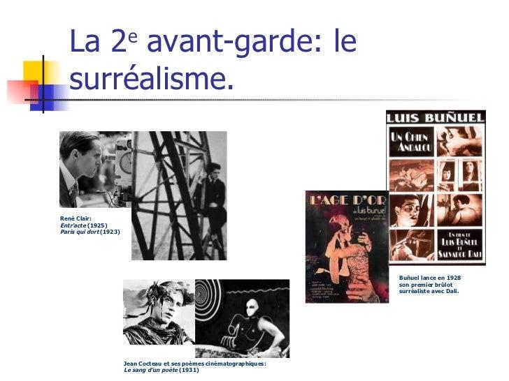 La 2 e  avant-garde: le surréalisme. René Clair: Entr'acte  (1925) Paris qui dort  (1923) Jean Cocteau et ses poèmes ciném...