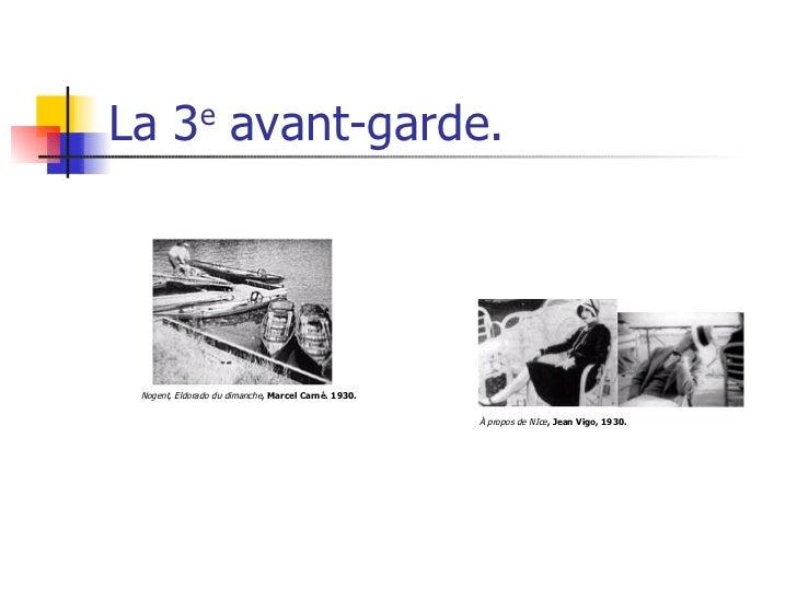 La 3 e  avant-garde. Nogent, Eldorado du dimanche , Marcel Carné. 1930. À propos de NIce , Jean Vigo, 1930.