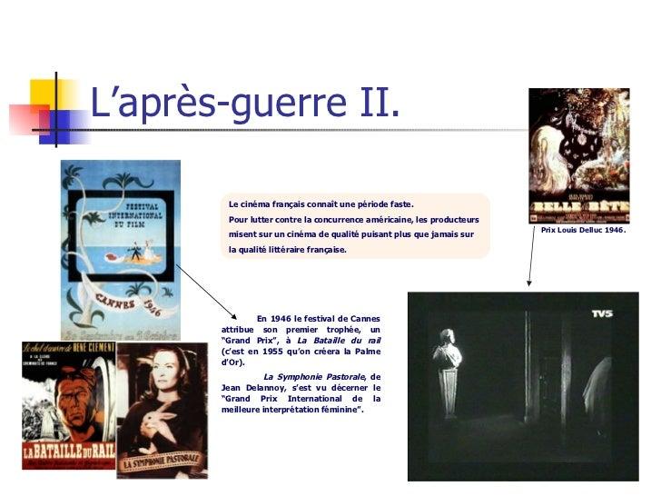 L'après-guerre II. Prix Louis Delluc 1946. Le cinéma français connaît une période faste.  Pour lutter contre la concurrenc...