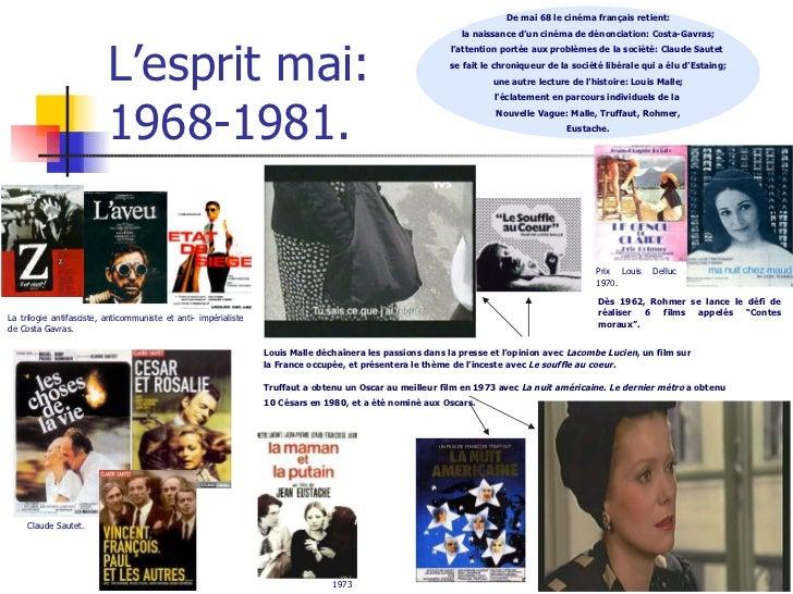 L'esprit mai:  1968-1981. De mai 68 le cinéma français retient: la naissance d'un cinéma de dénonciation: Costa-Gavras; l'...