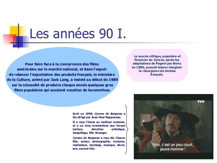 Les années 90 I. Pour faire face à la concurrence des films  américains sur le marché national, et dans l'espoir  de relan...