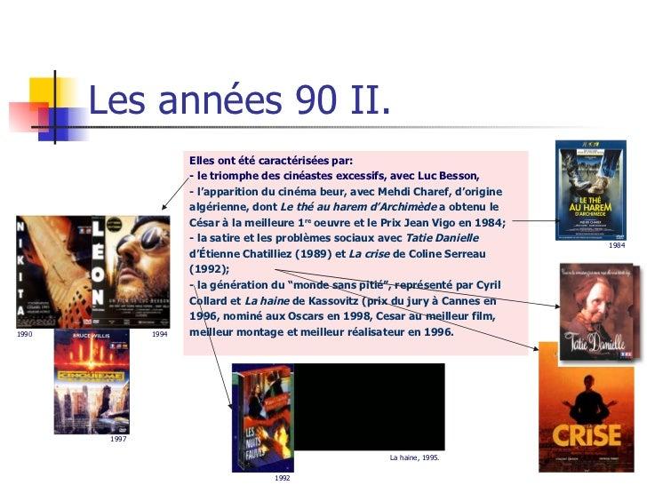 Les années 90 II. Elles ont été caractérisées par: - le triomphe des cinéastes excessifs, avec Luc Besson, - l'apparition ...