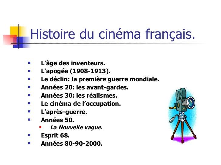 Histoire du cinéma français. <ul><li>L'âge des inventeurs. </li></ul><ul><li>L'apogée (1908-1913). </li></ul><ul><li>Le dé...
