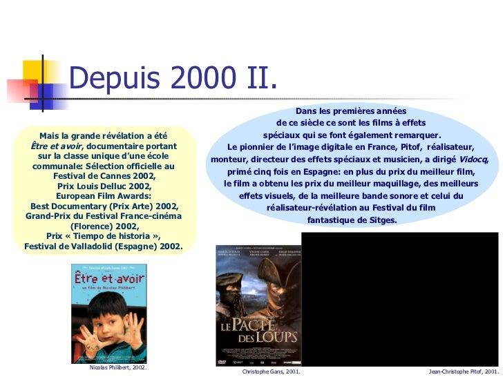Depuis 2000 II. Dans les premières années  de ce siècle ce sont les films à effets  spéciaux qui se font également remarqu...