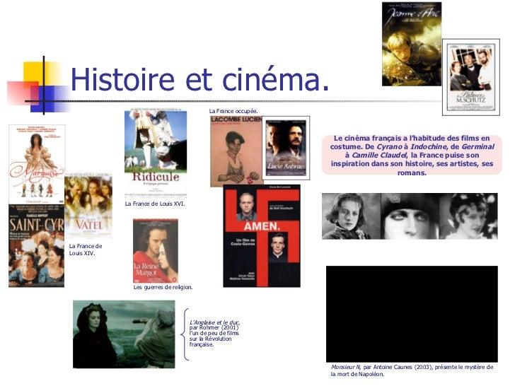 Histoire et cinéma. Le cinéma français a l'habitude des films en costume. De  Cyrano  à  Indochine , de  Germinal  à  Cami...