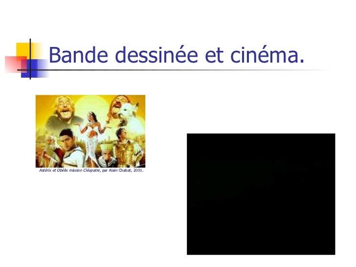 Bande dessinée et cinéma. Astérix et Obélix mission Cléopatre , par Alain Chabat, 2001.