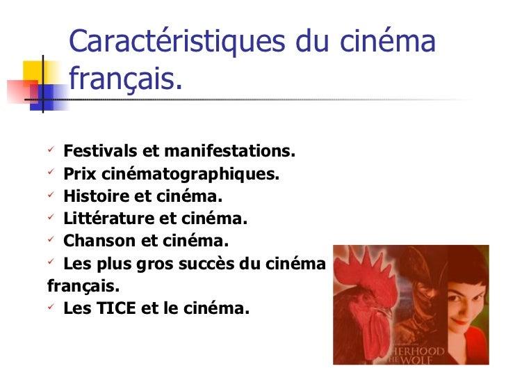 Caractéristiques du cinéma français. <ul><ul><li>Festivals et manifestations. </li></ul></ul><ul><ul><li>Prix cinématograp...