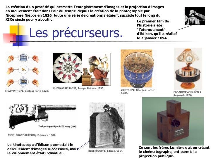 Les précurseurs. THAUMATROPE, docteur Paris, 1826.  PHÉNAKISTISCOPE, Joseph Plateau, 1833. ZOOTROPE, Georges Horner, 1834....