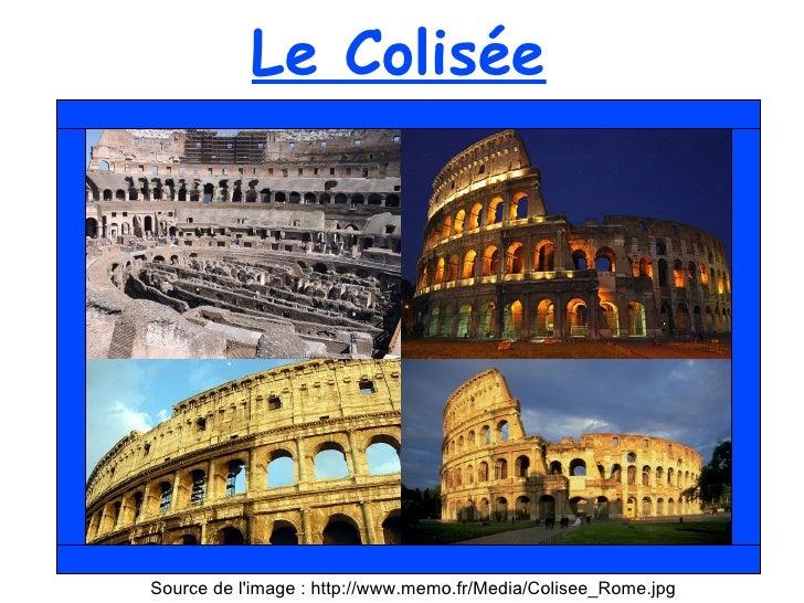 Source de l'image : http://www.memo.fr/Media/Colisee_Rome.jpg Le Colisée