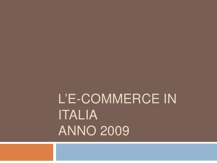 L'E-COMMERCE in italiaanno 2009<br />