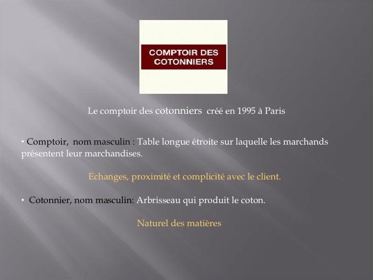 Comptoir des cottoniers - Le comptoir des cotonniers ...