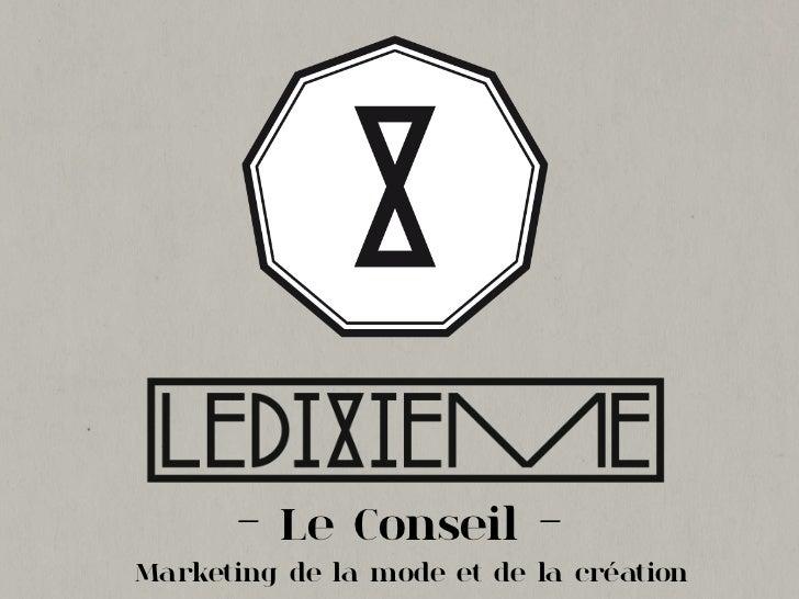 - Le Conseil -Marketing de la mode et de la création