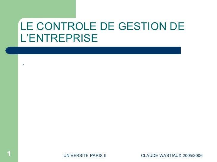 LE CONTROLE DE GESTION DE L'ENTREPRISE <ul><li>. </li></ul>