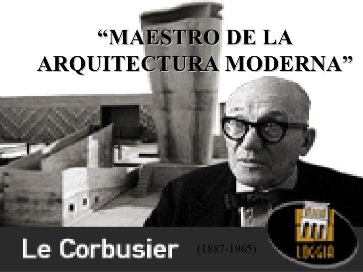 """"""" MAESTRO DE LA ARQUITECTURA MODERNA"""" (1887-1965)"""