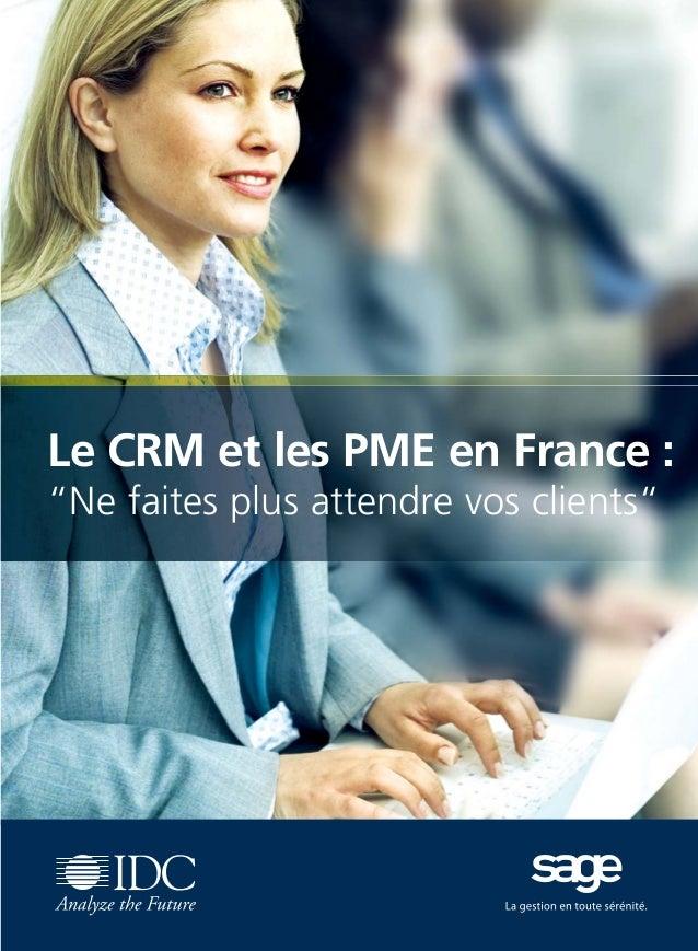 """CRM_Livre blanc_v4  13/12/05  16:18  Page 1  Le CRM et les PME en France : """"Ne faites plus attendre vos clients"""""""