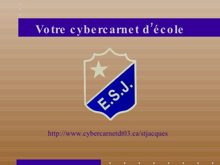 Votre cybercarnet d'école http://www.cybercarnetdt03.ca/stjacques