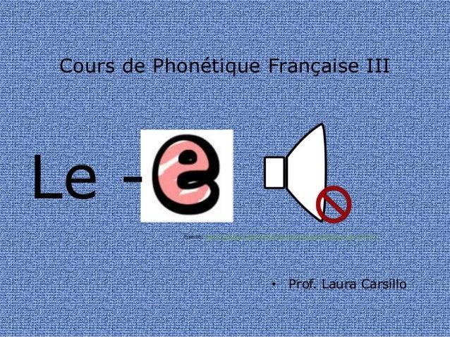 Cours de Phonétique Française III • Prof. Laura Carsillo Fuente: http://pixabay.com/fr/muet-sourdine-calme-silencieux-son-...
