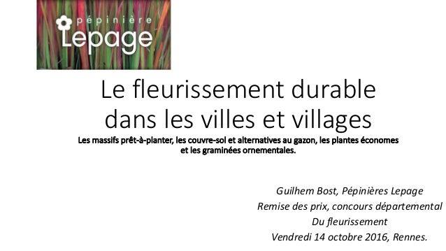 Le fleurissement durable dans les villes et villages Les massifs prêt-à-planter, les couvre-sol et alternatives au gazon, ...