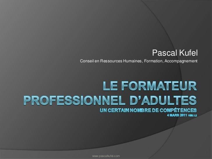 Pascal KufelConseil en Ressources Humaines, Formation, Accompagnement     www.pascalkufel.com