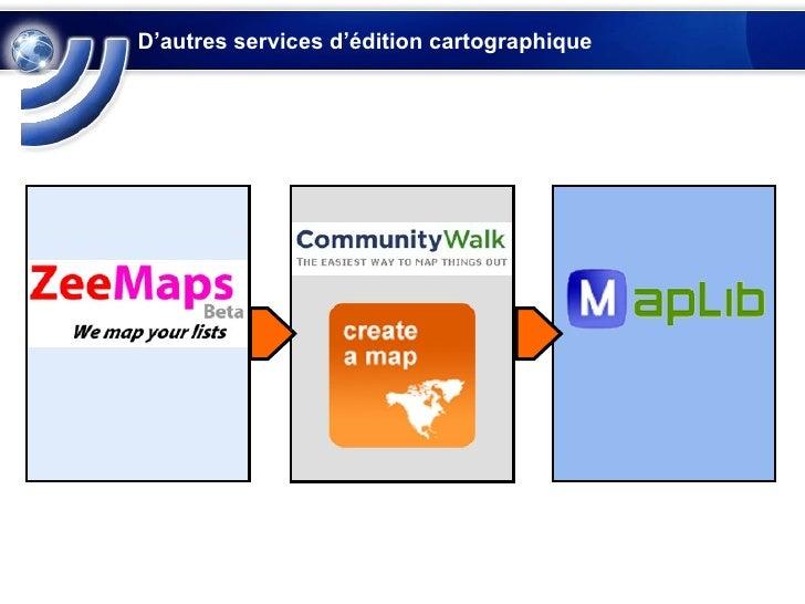 D'autres services d'édition cartographique