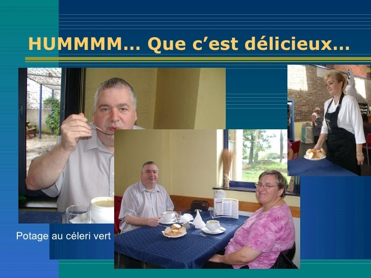 HUMMMM… Que c'est délicieux… <ul><li>Potage au céleri vert </li></ul>