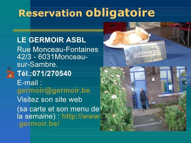 Re servation  obligatoire <ul><li>LE GERMOIR ASBL   </li></ul><ul><li>Rue Monceau- F ontaines 4 2/3  - 60 3 1Monceau - sur...