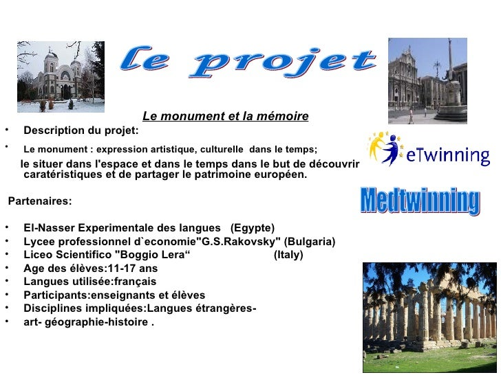 <ul><li>Le monument et la mémoire </li></ul><ul><li>Description du projet:  </li></ul><ul><li>Le monument : expression art...