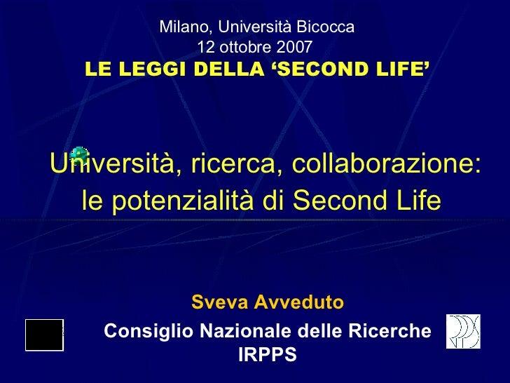 Università, ricerca, collaborazione: le potenzialità di Second Life   Sveva Avveduto Consiglio Nazionale delle Ricerche IR...