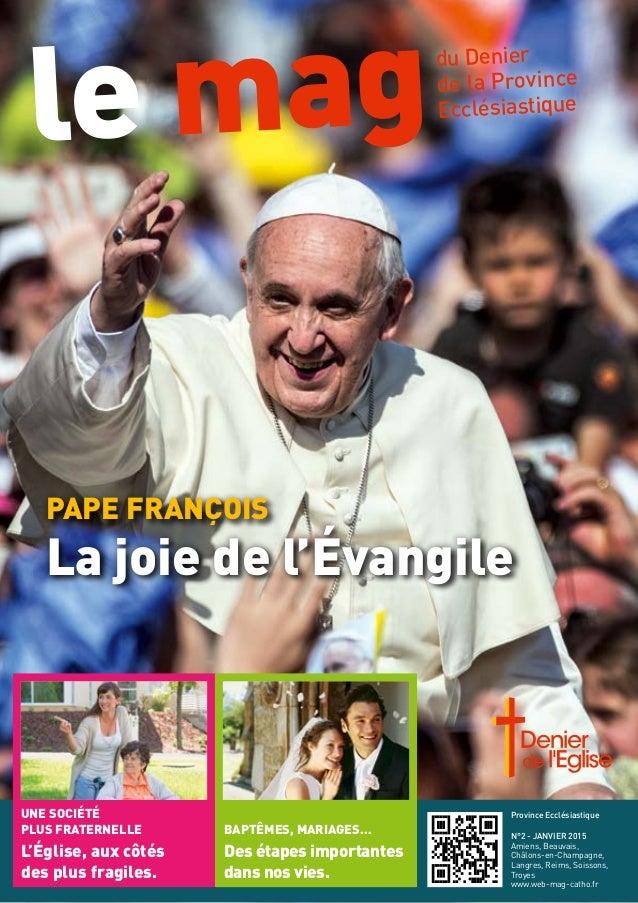 Une société plus fraternelle L'Église, aux côtés des plus fragiles. Baptêmes, mariages… Des étapes importantes dans nos vi...