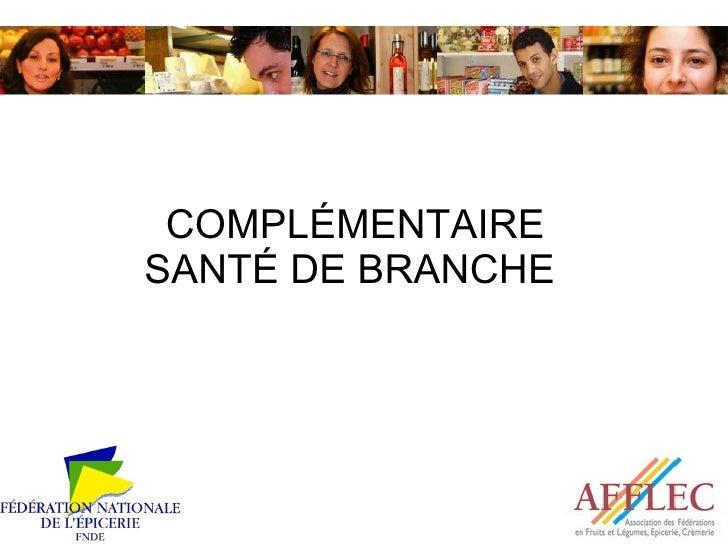 COMPLÉMENTAIRE SANTÉ DE BRANCHE
