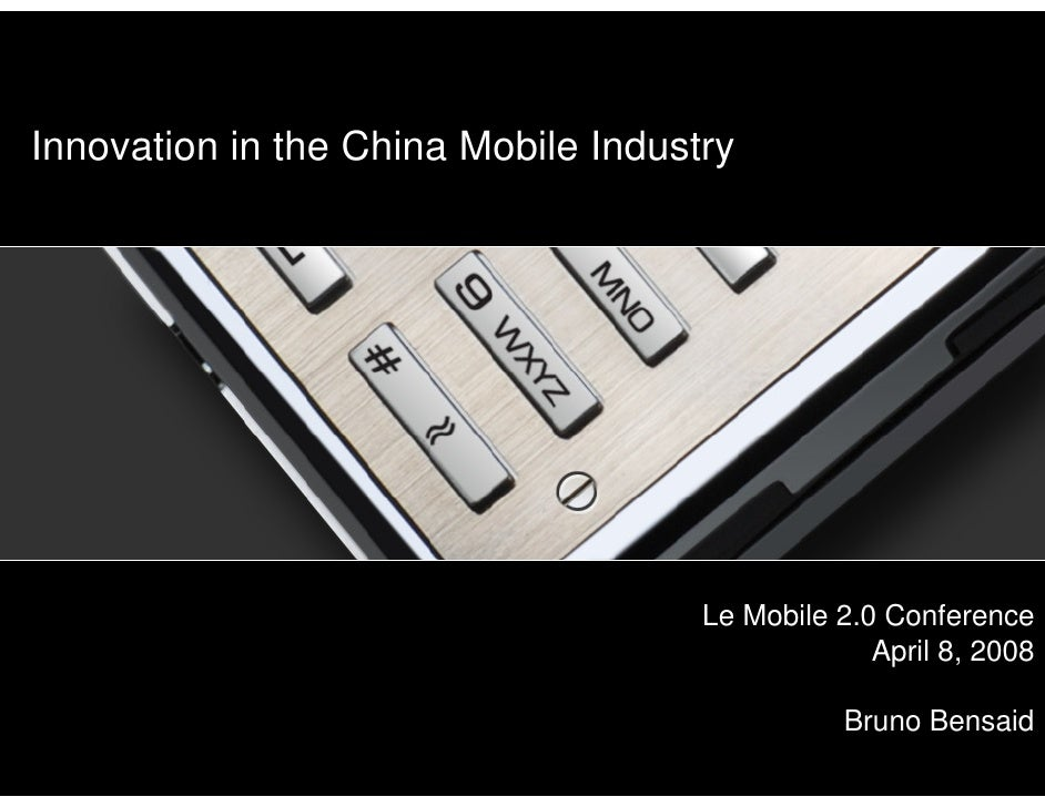 Innovation in the China Mobile Industry                                                 Le Mobile 2.0 Conference          ...