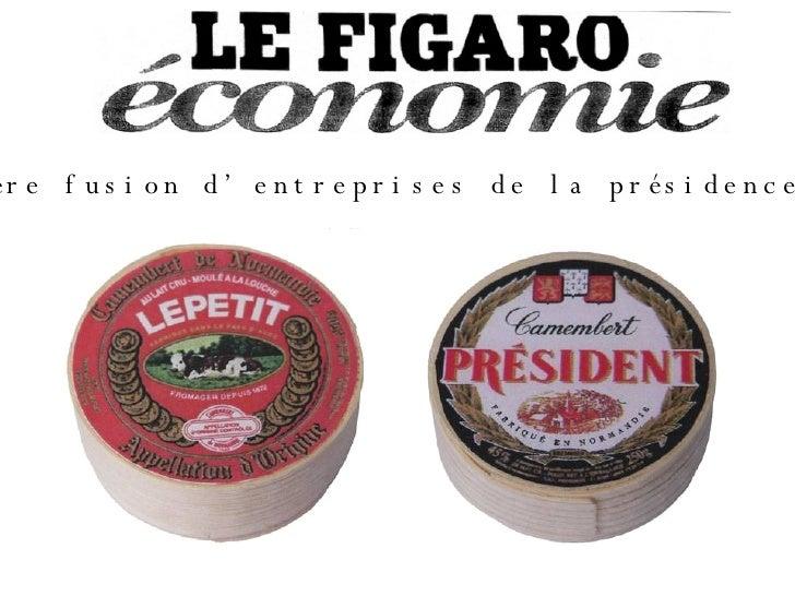 La première fusion d'entreprises de la présidence Sarkozy