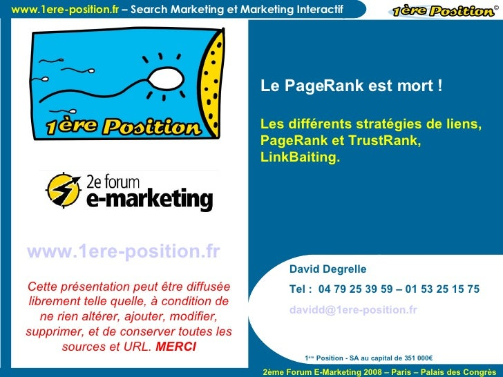 David Degrelle Tel :  04 79 25 39 59 – 01 53 25 15 75 [email_address]   1 ère  Position - SA au capital de 351 000€ Le Pag...