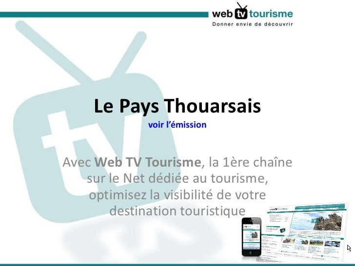Le Pays Thouarsais voir l'émission Avec  Web TV Tourisme , la 1ère chaîne sur le Net dédiée au tourisme, optimisez la visi...