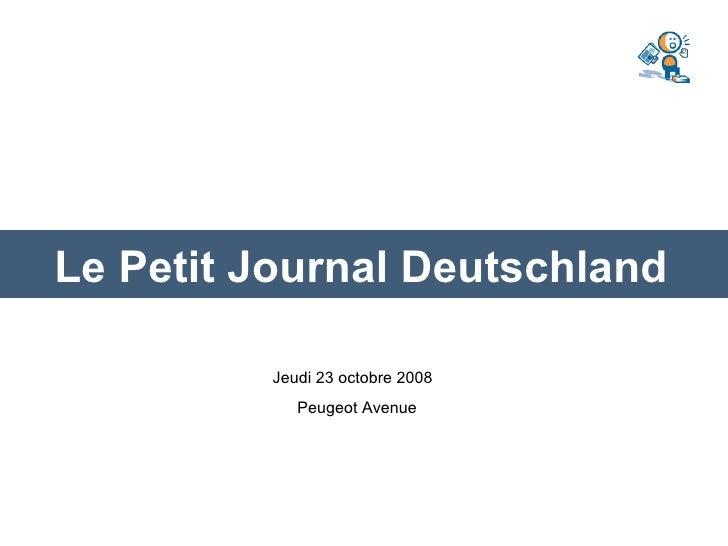 Le Petit Journal Deutschland           Jeudi 23 octobre 2008             Peugeot Avenue