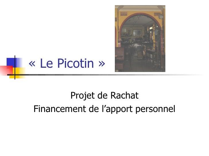 « Le Picotin » Projet de Rachat Financement de l'apport personnel