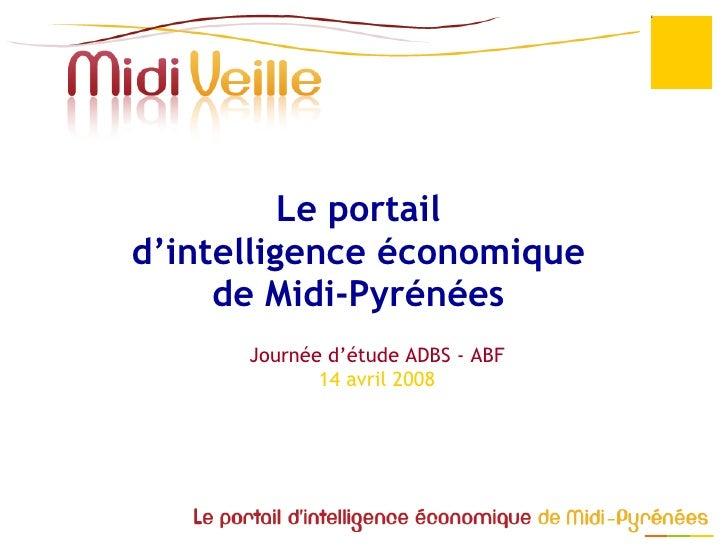 Le portail  d'intelligence économique  de Midi-Pyrénées  Journée d'étude ADBS - ABF 14 avril 2008